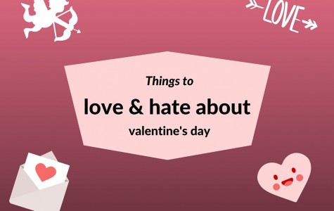 Things to love and hate about Valentine's Day