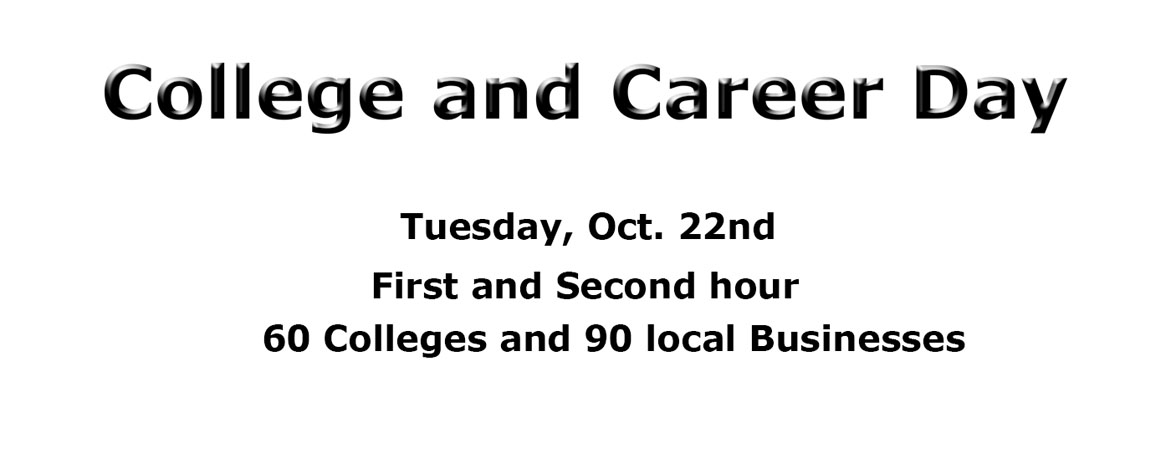 College and Career Day on Oct. 22, go to your TMM at 8:10