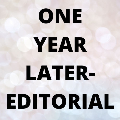 Editorial: One year later