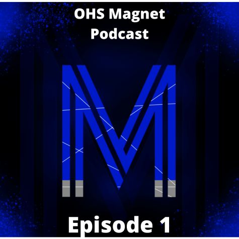 The OHS Magnet Podcast is hosted by editors Emily Maine and Nicole Skalicky