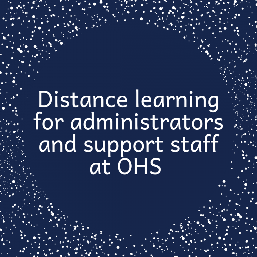 OHS has been in the distance learning model since Nov. 17