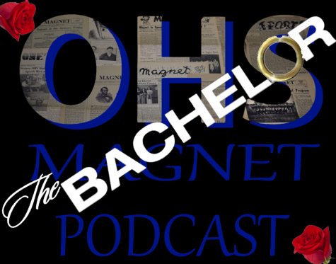 OHS Magnet Podcast- Topic: The Bachelor Guests: Super Fans Ms. Fink and Ms. Cabbage  and Magnet Staffers Audrey Simon, Kya Dixon and Elissa Macias