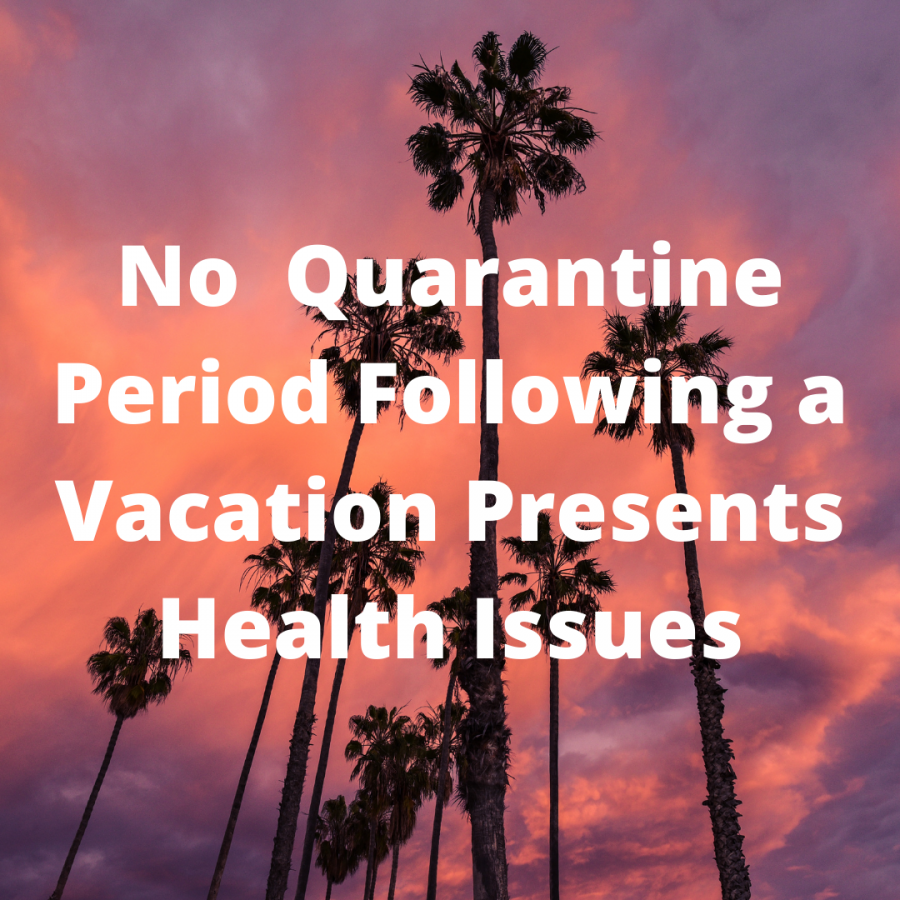 No quarantine period after a vacation presents a safety issue