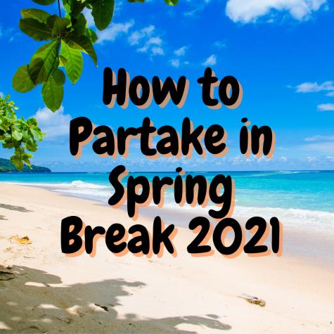 How to partake in spring break 2021