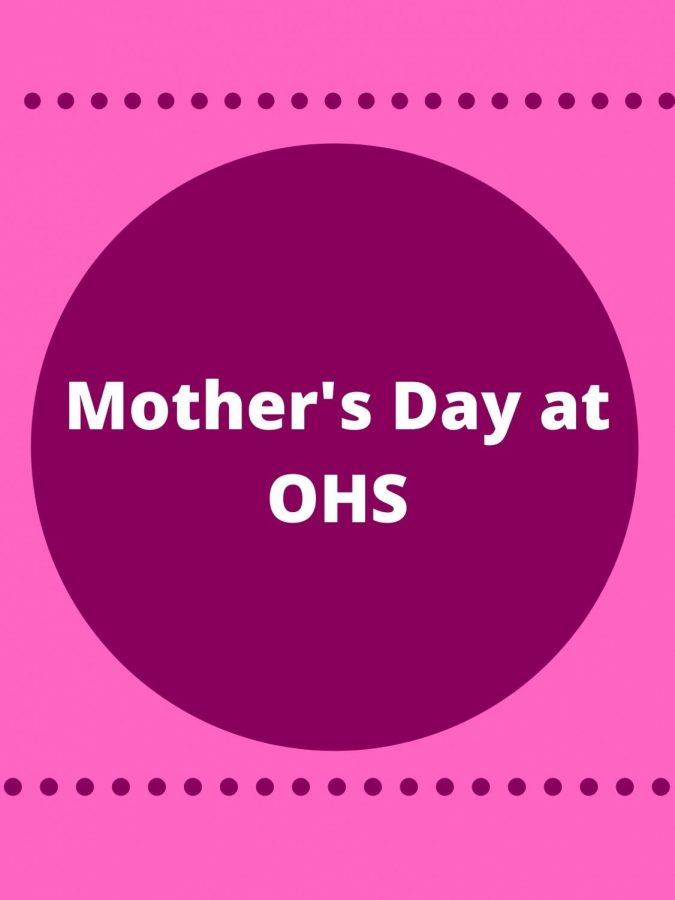 There are many mothers at OHS here we highlight just a few.